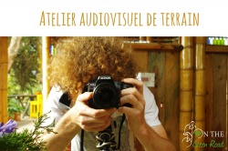 Atelier audiovisuel de terrain