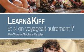 Learn&Kiff, et si on voyageait autrement